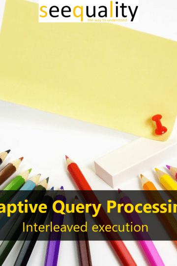 AdaptiveQueryProcessingInterleavedExecution_000