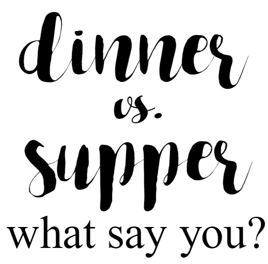 dinner vs. supper