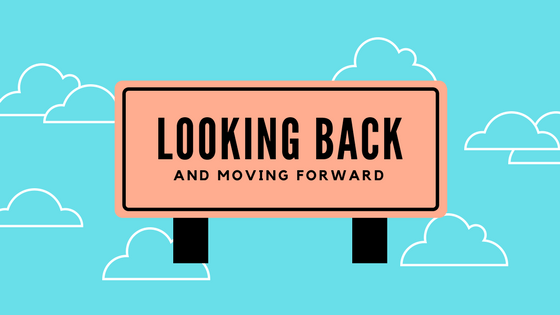 Looking Back, and Moving Forward