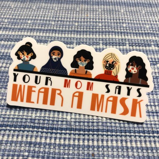 """Your Mom Says Wear a Mask"" sticker"