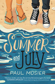 Summer and July: Mosier, Paul: 9780062849366: Amazon.com: Books