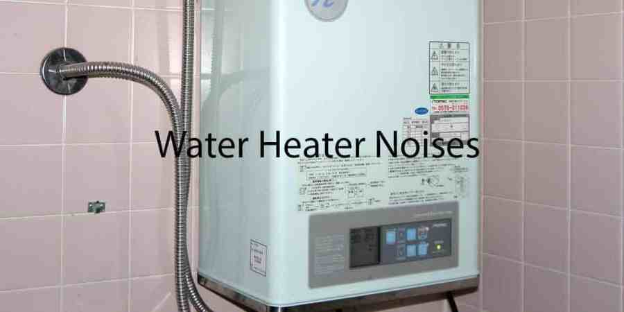 Water heater keeps making a noise