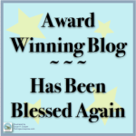 Award Winning Blog Has Been Blessed Again Award