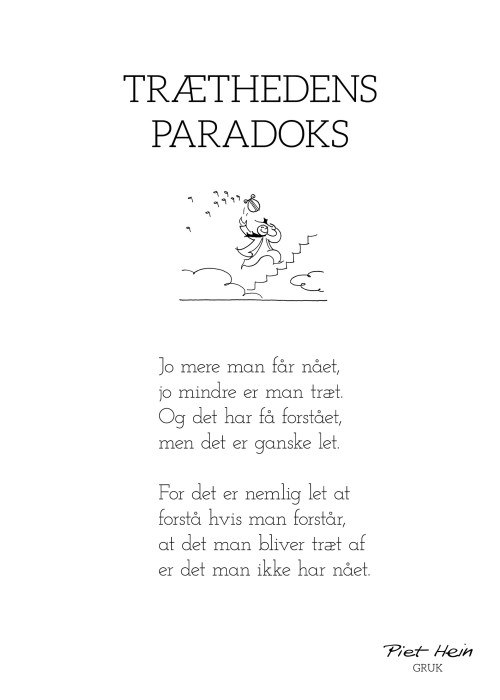 Piet Hein - Gruk - Træthedens Paradoks