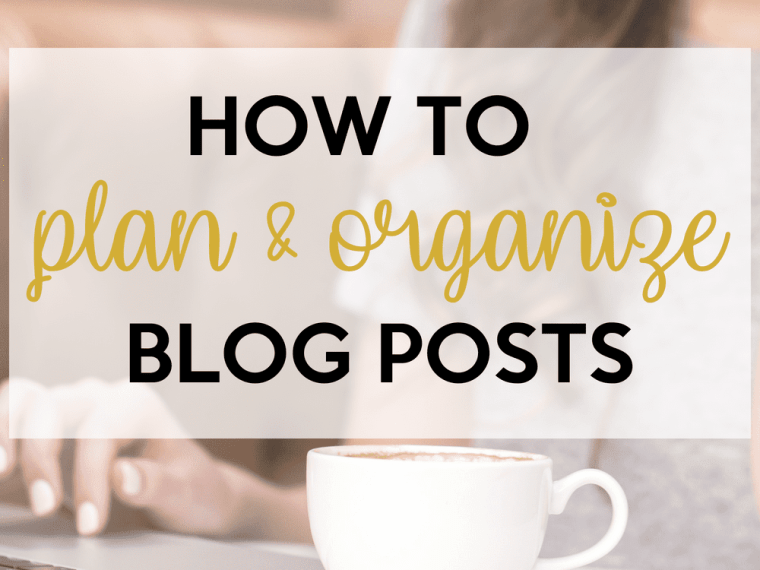 How To Plan and Organize Blog Posts