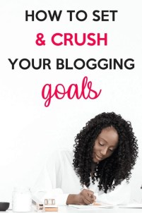 How to set and crush your blogging goals.