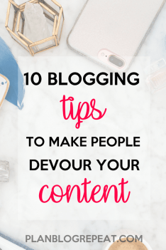 10 blogging tips to make people devour your content.