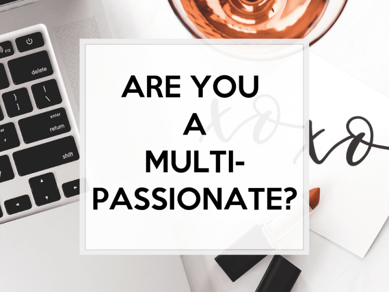 Are you a multi-passionate?