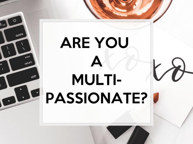Are you a multi-passionate?