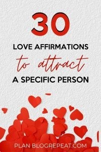 30 Love Affirmations To Attract A Specific Person