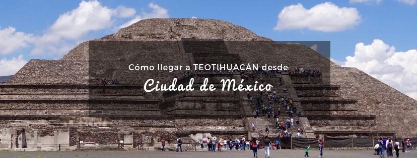 plan b viajero, como llegar a Teotihuacan desde ciudad de mexico