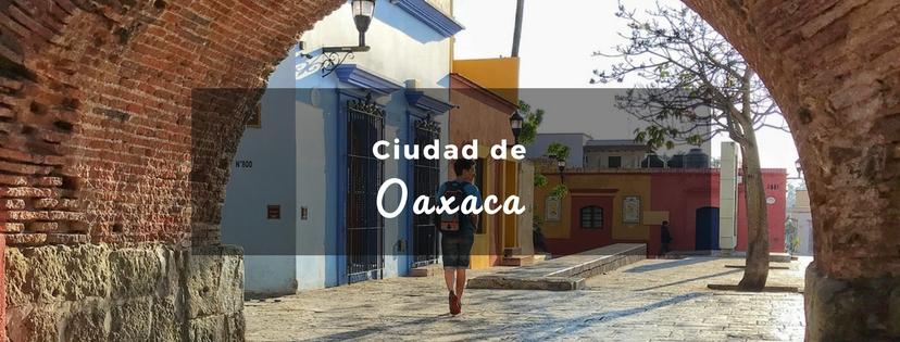 plan b viajero, turismo sustentable, ciudad de oaxaca