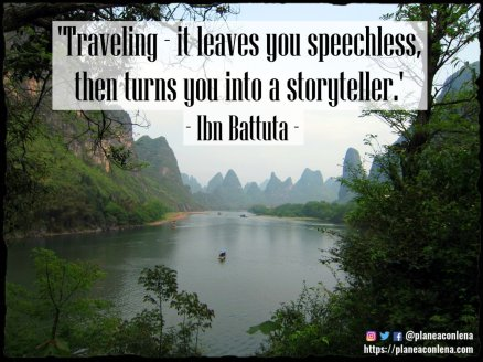 'Traveling - it leaves you speechless, then turns you into a storyteller.' - Ibn Battuta