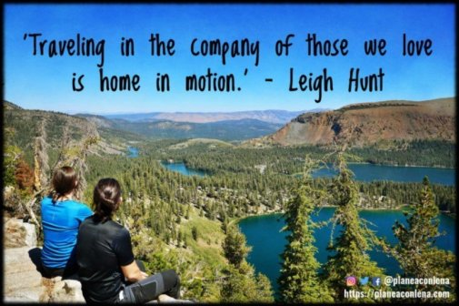 'Viajar en compañía de los que amamos es el hogar en movimiento.' - Leigh Hunt