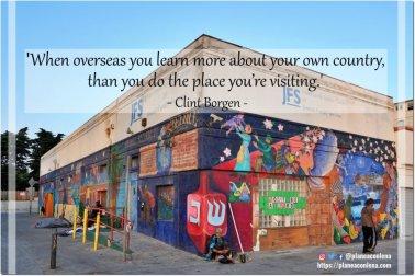 'Cuando estás en el extranjero, aprendes más sobre tu propio país que sobre el lugar que visitas.' - Clint Borgen