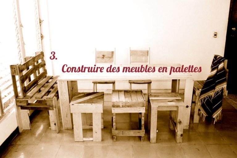 Upcycling : Comment construire des meubles en palettes
