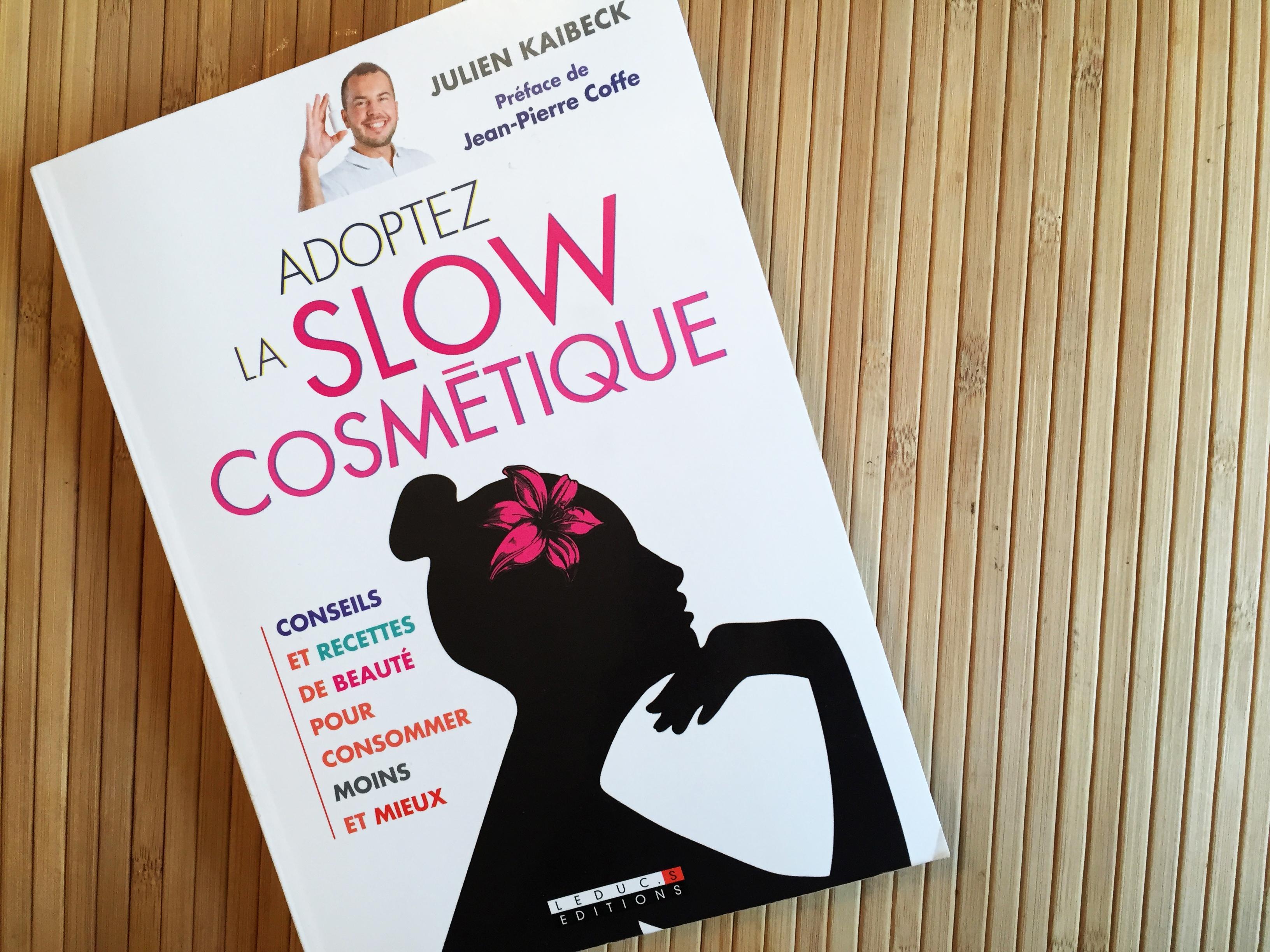 Lecture : adoptez la slow cosmétique, de Julien Kaibeck