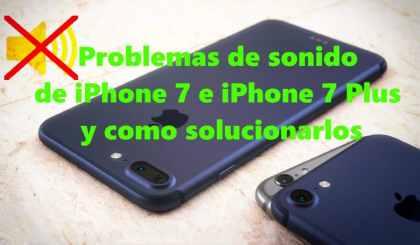 Problemas de sonido de iPhone 7