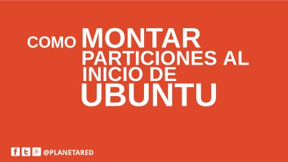 Montar particiones al inicio de Ubuntu