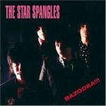 THE STAR SPANGLES – Bazooka