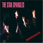 THE STAR SPANGLES – Bazooka