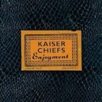 KAISER CHIEFS – Enjoyment
