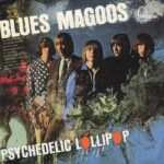 THE BLUES MAGOOS – Psychedelic Lollipop