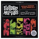 FOXBORO HOT TUBS – Stop Drop and roll !!!