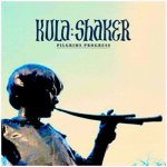 KULA SHAKER – Pilgrim's Progress