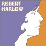 ROBERT HARLOW – Eye Altering, Alters All