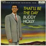 BUDDY HOLLY – That'll Be The Day
