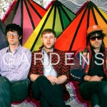 GARDENS – Gardens