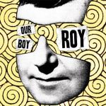 OUR BOY ROY – Compilation