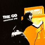THE GO – American Pig