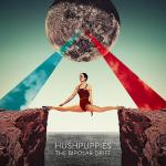 HUSHPUPPIES – The Bipolar Drift