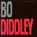 BO DIDDLEY- Bo Diddley