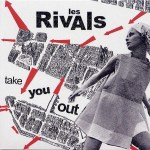 LES RIVALS – Take You Out