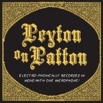 REVEREND PEYTON'S BIG DAMN BAND – Peyton on Patton