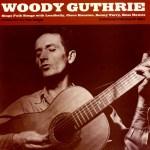 WOODY GUTHRIE – Sings Folk Songs…