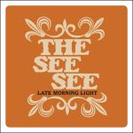 THE SEE SEE – Late Morning Light