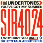 THE UNDERTONES – You've got my number (why don't you use it?)