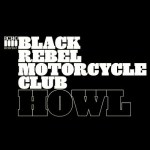 BLACK REBEL MOTORCYCLE CLUB – Howl