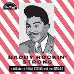 DADDY ROCKIN' STRONG – A tribute to Nolan Strong & The Diablos