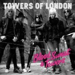 TOWERS OF LONDON – Blood, Sweat & Towers