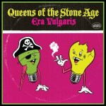 QUEENS OF THE STONE AGE – Era Vulgaris
