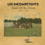 LES INCOMPETENTS – End Of An Error