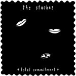 THE STACHES – Total Commitment