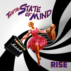 twisted state of mind - rise