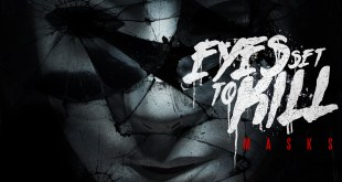 Eyes Set To Kill - Masks