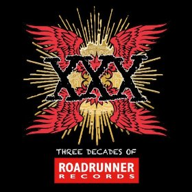 XXXThree Decades Of Roadrunner Records